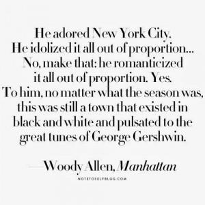 quote, Woody Allen, Manhattan Inspiration, Woodyallen, Woody Allen ...