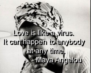 Maya angelou, quotes, sayings, on love, awesome quote