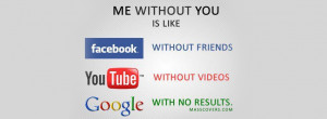 Me without you is like.. Facebook Cover