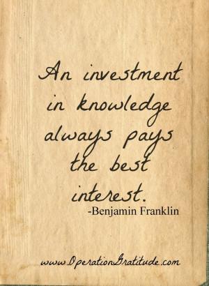 ... in knowledge always pays the best interest.