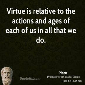 plato-philosopher-virtue-is-relative-to-the-actions-and-ages-of-each ...