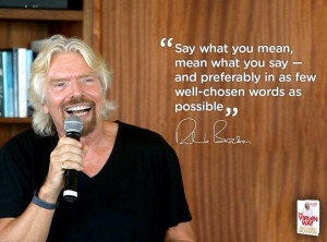 Quote Say what you mean , Mean what you say by Richard Branson
