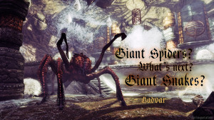 Giant Spiders? What's next? Giant snakes? - Hadvar [Submitted by ...