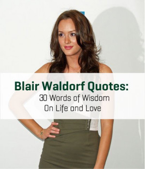 Blair Waldorf Quotes: 30 Words of Wisdom On Life and Love