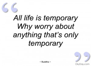 all life is temporary buddha