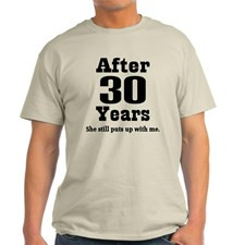 30th Anniversary Funny Quote Light T-Shirt for