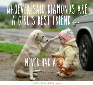 Best Friend Quotes Girl Quotes Dog Quotes Diamond Quotes