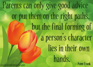 person s character lies in their own hands anne frank