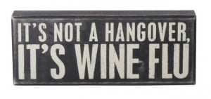 ... humorous-its-not-a-hangover-its-wine-flu-inspirational-wall-quote-word