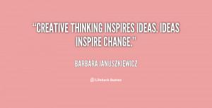 quote-Barbara-Januszkiewicz-creative-thinking-inspires-ideas-ideas ...