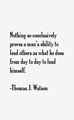 Thomas J. Watson Quotes & Sayings
