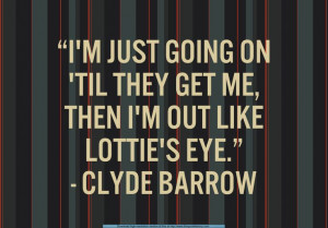 Clyde Barrow quote