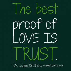 Love quotes, trust quotes, The best proof of love is trust quotes