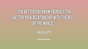 quote-Toni-Collette-the-better-you-know-yourself-the-better-56666.png