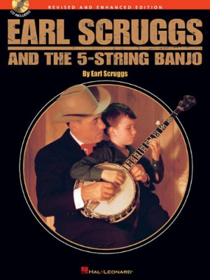 Earl Scruggs and the 5-String Banjo: Revised and Enhanced Edition ...