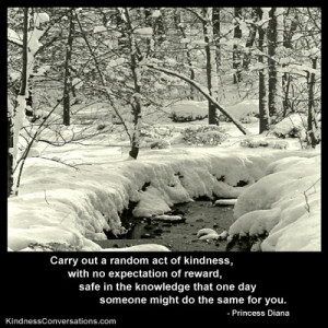 Carry out a random act of kindness, with no expectation of reward ...