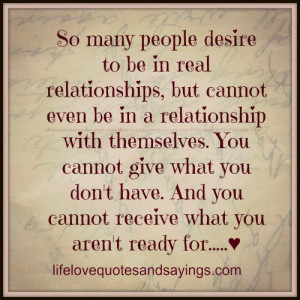 So many people desire to be in real relationships,but cannot even be ...