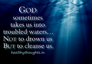 spiritual quotes thought for the day God sometimes takes us into deep ...