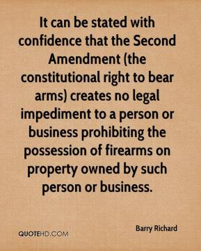 Richard - It can be stated with confidence that the Second Amendment ...