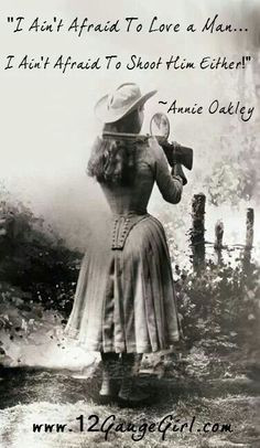 This is a pin of Annie Oakley and one of her famous quotes. This quote ...
