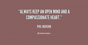 quote-Phil-Jackson-always-keep-an-open-mind-and-a-830.png