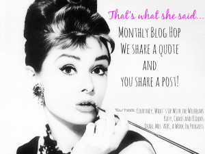 That's What She Said, is a monthly blog hop, where we will share a ...