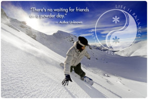 Inspirational #ski and #snowboarding #quote