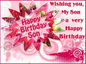 Wishing You A Very Happy Birthday My Son