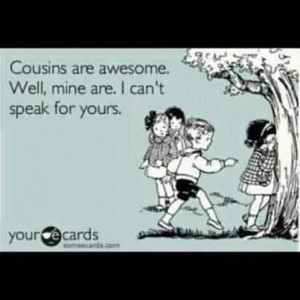 Cousin Quotes Funny...