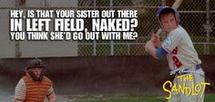 The Sandlot- hahaha one of the many hilarious parts in the movie! :)