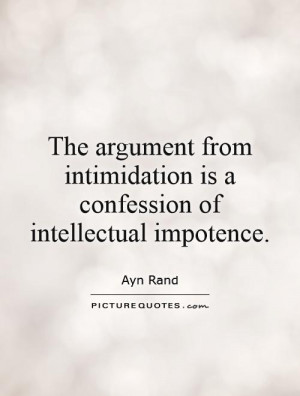 Intellectual Quotes Argument Quotes Ayn Rand Quotes