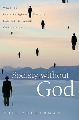 ... God: What the Least Religious Nations Can Tell Us about Contentment