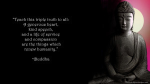 WALLPAPER WITH POSITIVE QUOTE BY LORD BUDDHA: TRIPLE TRUTH FOR ALL