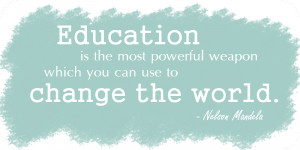 Education Quotes Nelson Mandela Powerful Weapon World Thoughts