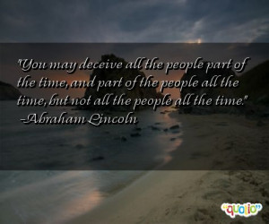 you may deceive all the people part of the time and part of the people ...