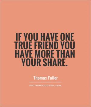 Friend Quotes Best Friends Quotes True Friend Quotes Thomas Fuller ...