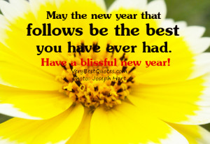 ... that follows be the best you have ever had. Have a blissful new year