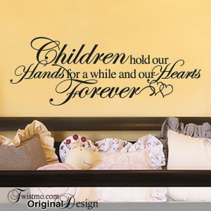 Baby Nursery Decal Inspirational Quote: Children Hold Our Hands for a ...