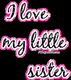 Love Quotes for sisters | Cool I Love My Little Sister Comments