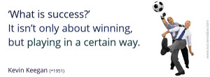 What is success? It isn't only about winning, but playing in a ...