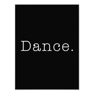 Dance. Black And White Dance Quote Template Photo Art