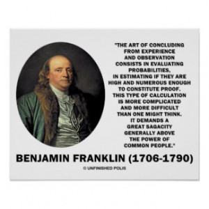 Benjamin Franklin Evaluating Probabilities Quote Print