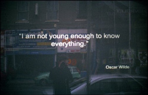 inspiration, know, knowledge, life, oscar wilde, photography, quote ...