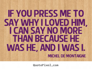 Picture Quotes From Michel De Montaigne - QuotePixel