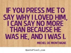 Picture Quotes From Michel De Montaigne - QuotePixel