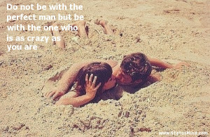 ... with the one who is as crazy as you are - Cool Quotes - StatusMind.com