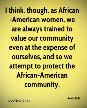 think, though, as African-American women, we are always trained to ...