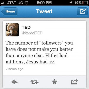 ... tweet,twitter,ted,funny,lol,followers,jesus,hitler,tumblr,life quote