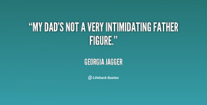quote-Georgia-Jagger-my-dads-not-a-very-intimidating-father-131477_2 ...