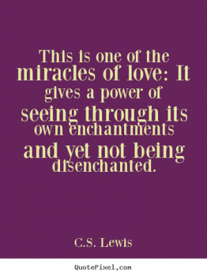 Make custom photo quotes about love - This is one of the miracles of ...